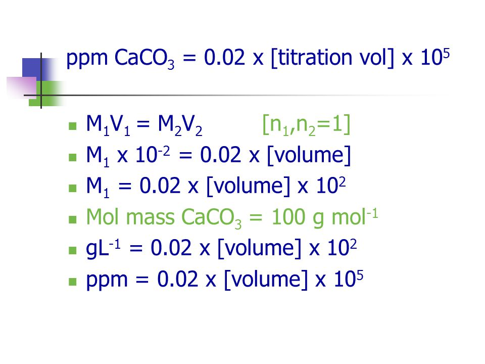 ppm CaCO3 = 0.02 x [titration vol] x 105